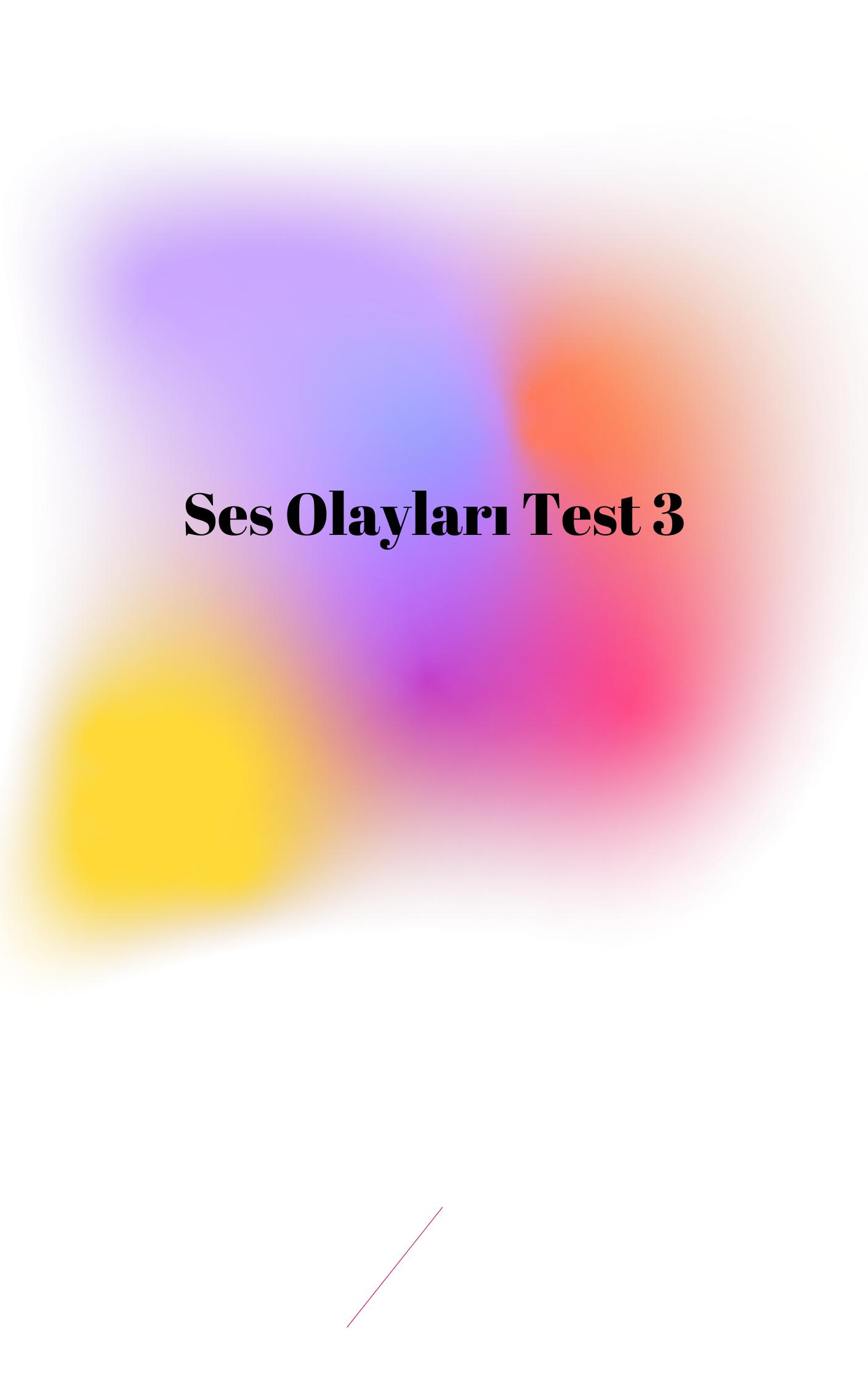 Ses Olayları Test 3